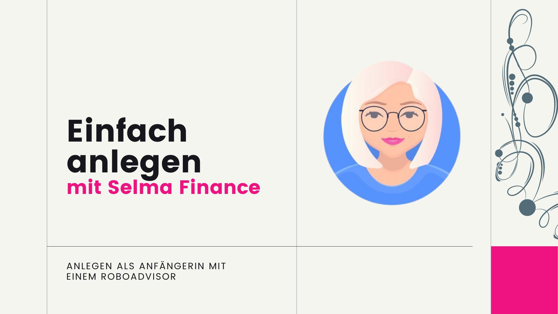 Einfach anlegen mit Selma Finance