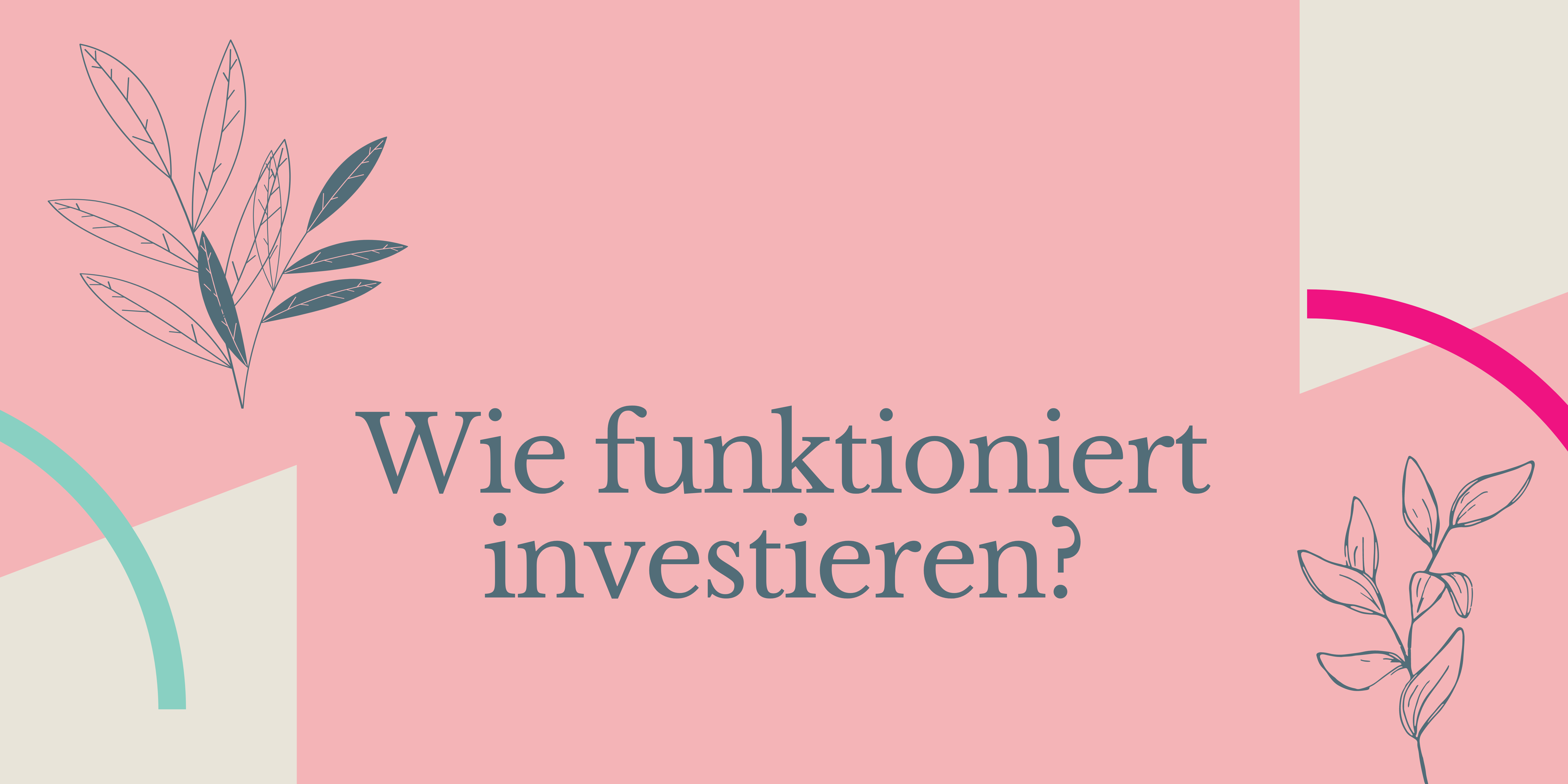 Read more about the article Wie funktioniert investieren?