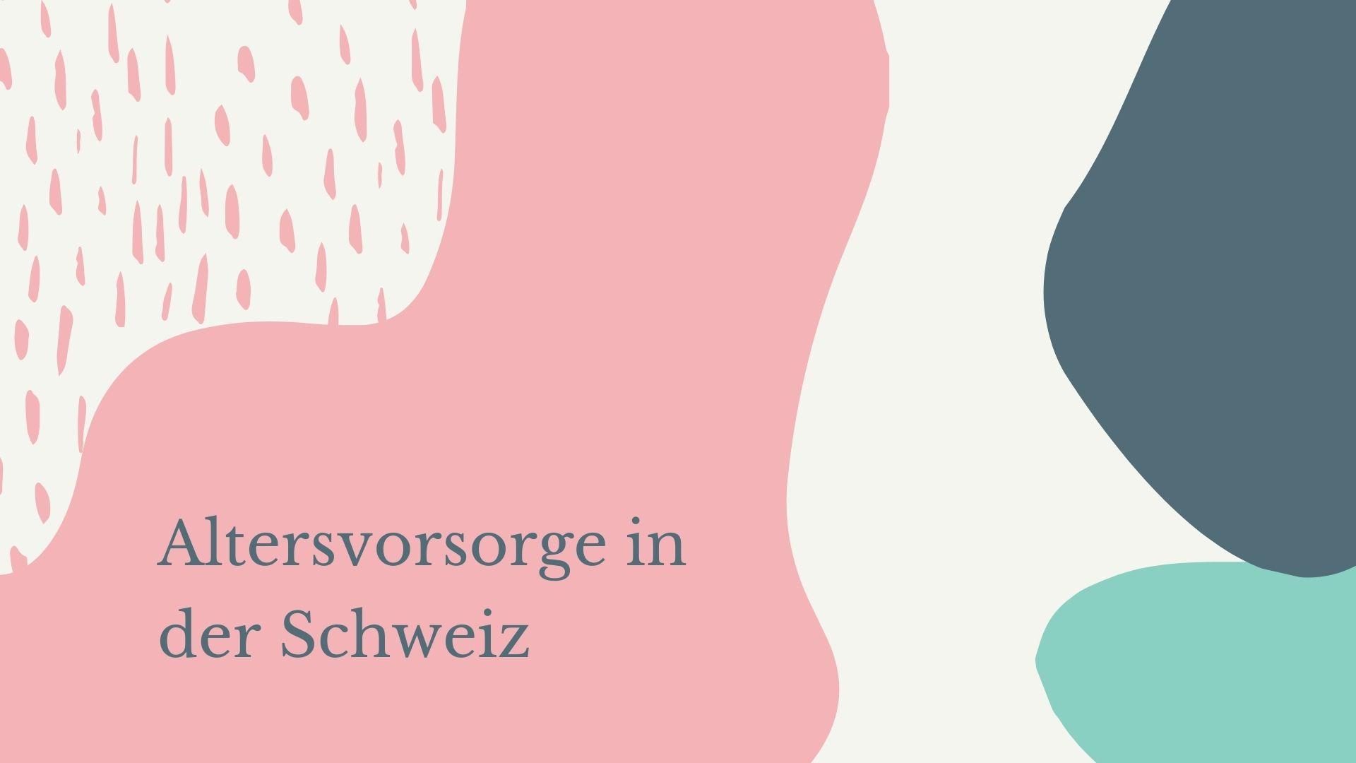 Read more about the article Altersvorsorge in der Schweiz