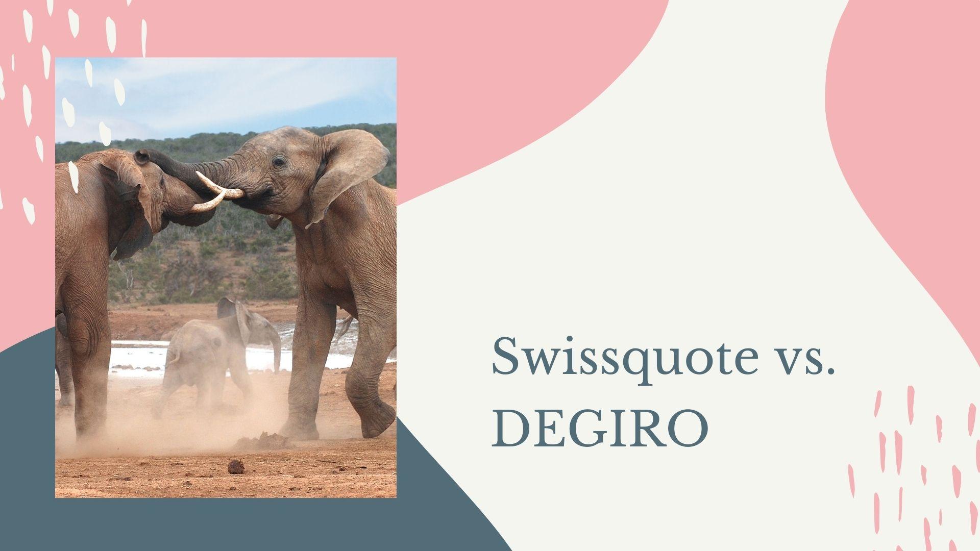 Swissquote vs. DEGIRO – Ein Brokervergleich