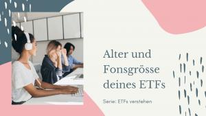 Fondsgrösse Alter ETF