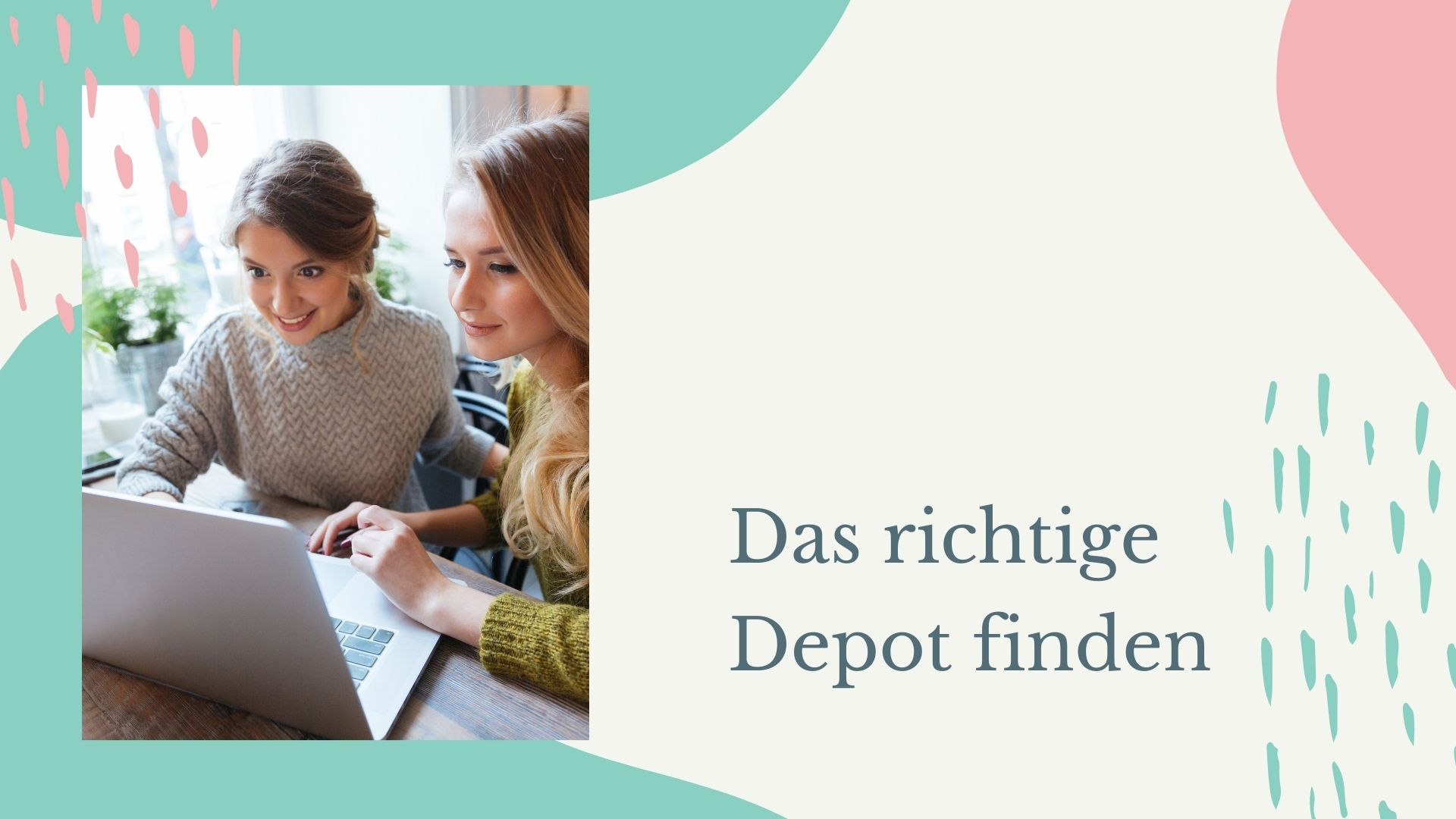Read more about the article Das richtige Depot finden