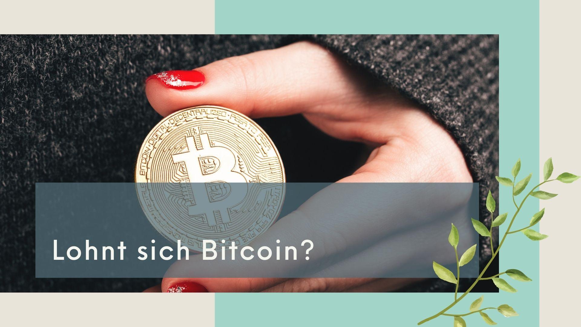 Lohnt sich Bitcoin?