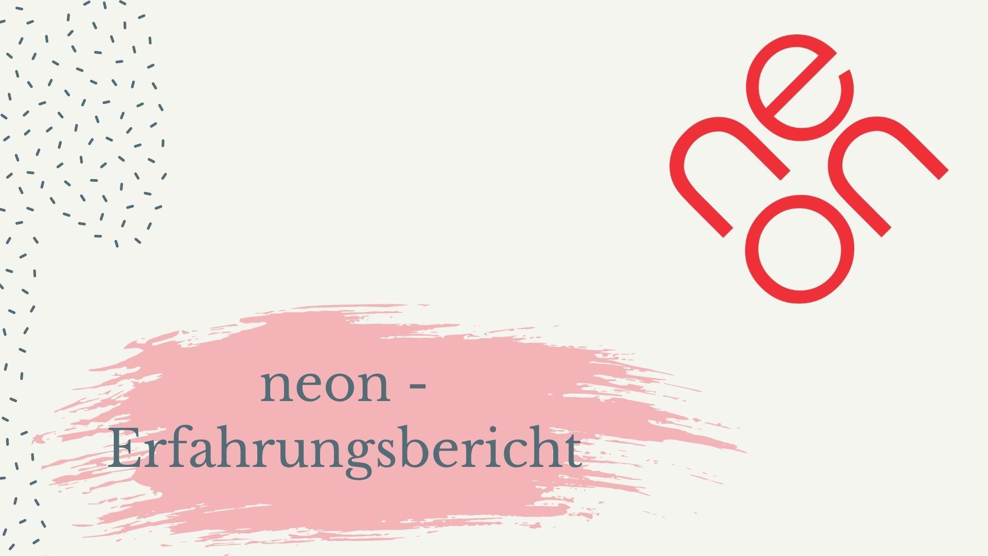 Read more about the article neon – Meine Erfahrungen mit der Neo-Bank